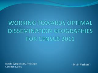 Working towards  optimal dissemination  geographies for  Census 2011