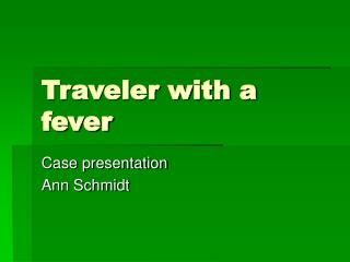 Traveler with a fever