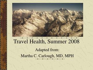 Travel Health, Summer 2008