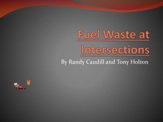 Fuel Waste at Intersections