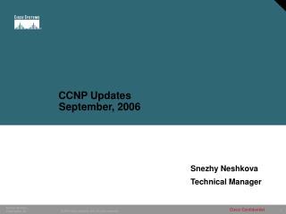 CCNP Updates          September, 2006