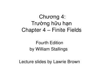 Chương 4:  Trường hữu hạn Chapter 4 – Finite Fields