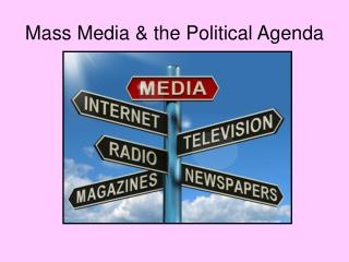 Mass Media & the Political Agenda