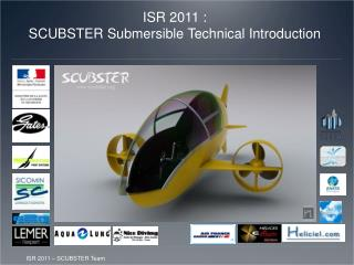 ISR 2011 :  SCUBSTER Submersible Technical Introduction