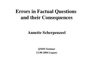 Errors in Factual Questions  and their Consequences
