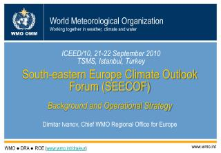 South-eastern Europe Climate Outlook Forum (SEECOF) Background and Operational Strategy