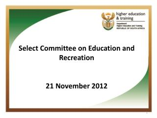 Select Committee on Education and Recreation 21 November 2012