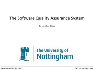 The Software Quality Assurance System  By Jonathon Gibbs