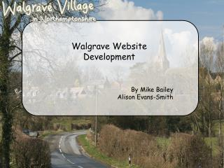 Walgrave  Website Development By Mike Bailey     Alison Evans-Smith