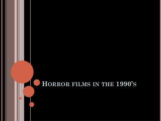 Horror films in the 1990's