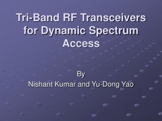 Tri-Band RF Transceivers for Dynamic Spectrum Access