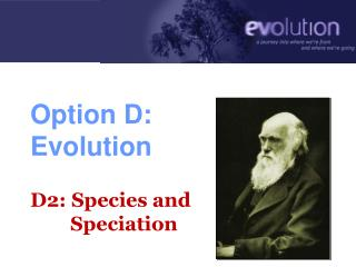 Option D: Evolution D2: Species and          Speciation