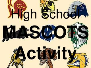 High School MASCOTS Activity