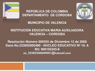 REPÚBLICA DE COLOMBIA DEPARTAMENTO  DE CÓRDOBA MUNICIPIO DE VALENCIA