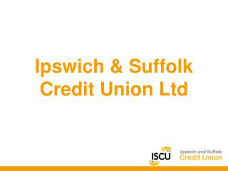 Ipswich & Suffolk Credit Union Ltd