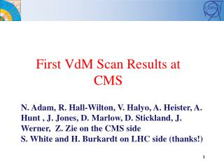 First VdM Scan Results at CMS