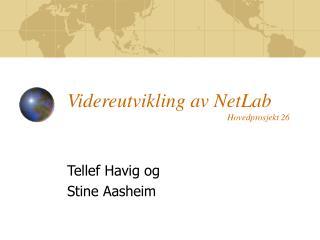 Videreutvikling av NetLab Hovedprosjekt 26