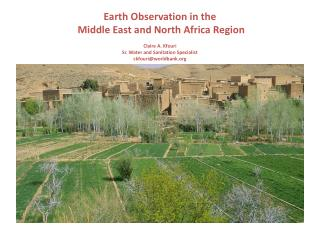 Earth Observation in the  Middle East and North Africa Region Claire A.  Kfouri