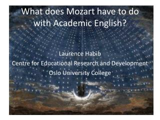 What does  Mozart have to do  with Academic  English?