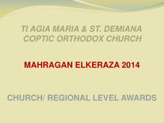 TI AGIA MARIA & ST. DEMIANA  COPTIC ORTHODOX CHURCH MAHRAGAN ELKERAZA 2014