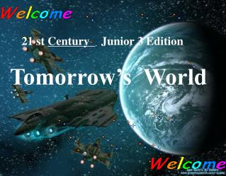 21  st  Century     Junior 3 Edition Tomorrow's  World