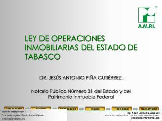 LEY DE OPERACIONES INMOBILIARIAS DEL ESTADO DE TABASCO