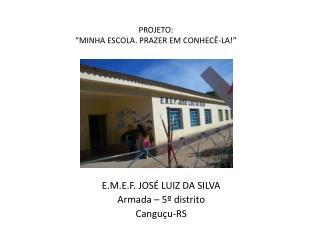 PROJETO:  MINHA ESCOLA. PRAZER EM CONHEC -LA