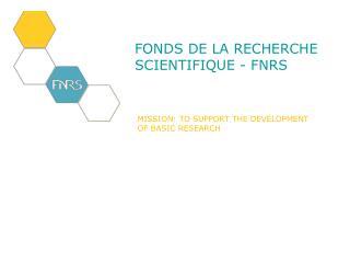 FONDS DE LA RECHERCHE SCIENTIFIQUE - FNRS