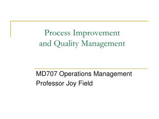 Process Improvement  and Quality Management