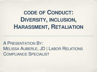 code  of Conduct: Diversity, inclusion, Harassment, Retaliation