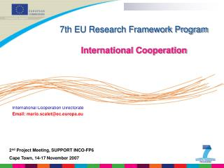 Mario Scalet European Commission, DG Research International Cooperation Directorate
