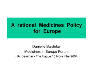A  rational  Medicines  Policy   for  Europe