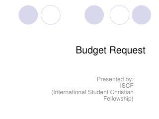 Budget Request