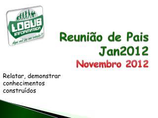 R e união de  P ais  Jan201 2 Novembro 2012