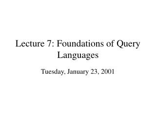 Lecture 7: Foundations of Query Languages