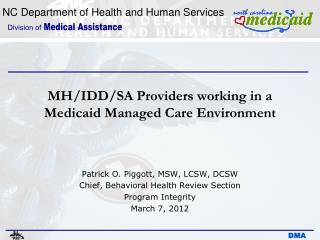 MH/IDD/SA Providers working in a  Medicaid Managed Care Environment