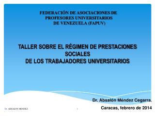 TALLER SOBRE EL RÉGIMEN DE PRESTACIONES SOCIALES DE LOS TRABAJADORES UNIVERSITARIOS