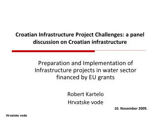 Croatian Infrastructure Project Challenges: a panel discussion on Croatian infrastructure