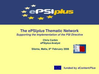 The ePSI plus  Thematic Network Supporting the Implementation of the PSI Directive