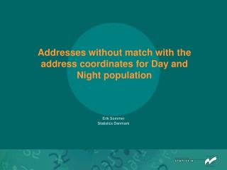 Addresses without match with the address coordinates for Day and Night population