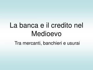 La banca e il credito nel Medioevo