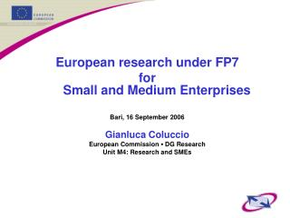European research under FP7  for  Small and Medium Enterprises Bari, 16 September 2006