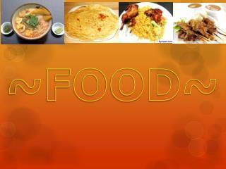 ~FOOD~