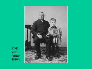 FDR with father 1880's