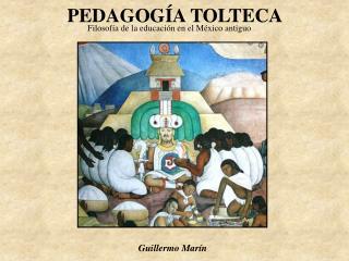 PEDAGOGÍA TOLTECA