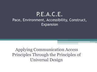 P.E.A.C.E. Pace, Environment, Accessibility, Construct, Expansion