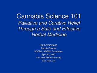 Cannabis Science 101 Palliative and Curative Relief  Through a Safe and Effective  Herbal Medicine