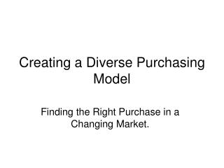 Creating a Diverse Purchasing Model