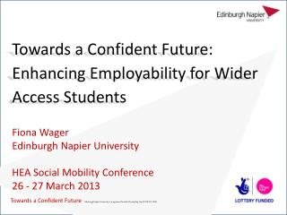 Towards a Confident Future: Enhancing Employability for Wider Access Students