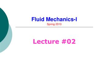 Fluid Mechanics-I Spring 2010